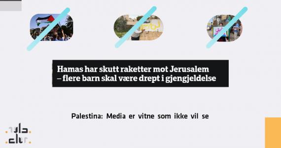Palestina: Media er vitne som ikke vil se IMG 20210511 130712 1 570x300