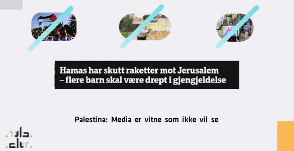 Palestina: Media er vitne som ikke vil se IMG 20210511 130712 1 585x300