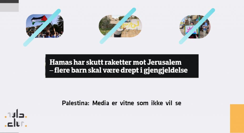 Palestina: Media er vitne som ikke vil se IMG 20210511 130712 1024x558